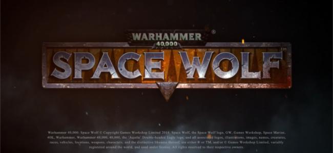 君の戦術でスペースウルフを勝利に導け!「Warhammer 40,000: Space Wolf」